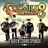 A Quien Corresponda by Colmillo Norteno