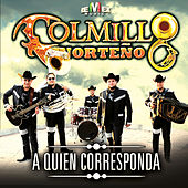 Play & Download A Quien Corresponda by Colmillo Norteno | Napster