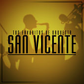 Play & Download Tus Favoritos de Orquesta San Vicente de Tito Flores by Orquesta San Vicente de Tito Flores | Napster