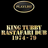 King Tubbys: Rastafari Dub 1974 - 79 Playlist by Various Artists