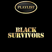Black Survivors Playlist by Various Artists