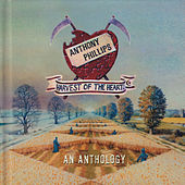 Play & Download Harvest of the Heart - An Anthology by Anthony Phillips | Napster