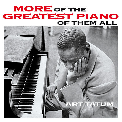 More of the Great Piano of Them All (Bonus Track Version) by Art Tatum
