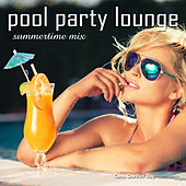 Play & Download Pool Party Lounge Summertime Mix by Various Artists | Napster