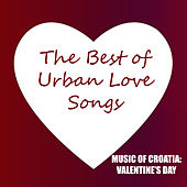 Play & Download Music of Croatia: The Best of Urban Love Songs by Various Artists | Napster