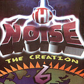 Play & Download The Creation 6 by The Noise | Napster