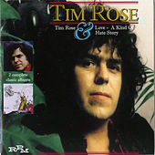 Play & Download Tim Rose/Love: A Kind of Hate Story by Tim Rose | Napster
