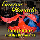 Play & Download Easter Parade by Tony Evans | Napster