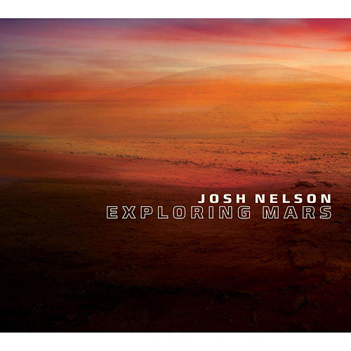 Exploring Mars by Josh Nelson