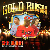 Play & Download Gold Rush (feat. Cheats & Outrageous Karina) by San Quinn | Napster