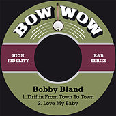 Driftin from Town to Town von Bobby Blue Bland
