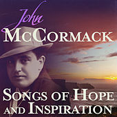 Songs of Hope and Inspiration by John McCormack