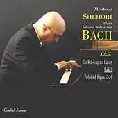 Play & Download Mordecai Shehori Plays J.S. Bach, Vol. 2 by Mordecai Shehori | Napster