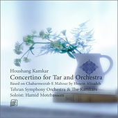 Play & Download Concertino for Tar and Orchestra by Hamid Motebassem | Napster