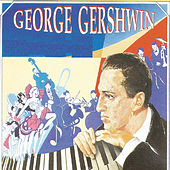Play & Download George Gershwin by Various Artists | Napster