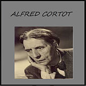 Play & Download Alfred Cortot by Alfred Cortot | Napster