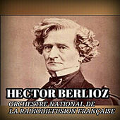 Play & Download Hector Berlioz by Orchestre National de da Radiodiffusion Française | Napster