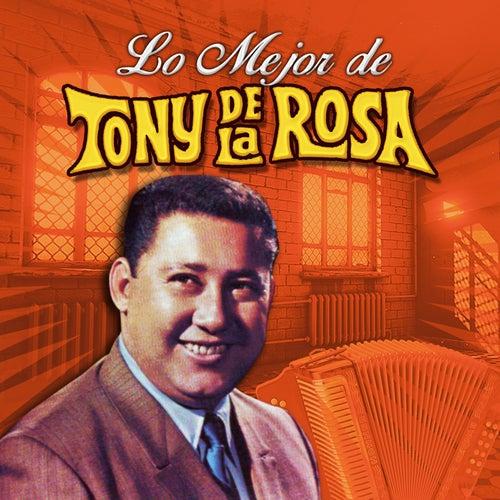 Play & Download Lo Mejor de Tony de la Rosa by Tony De La Rosa | Napster