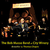 Play & Download Bob Musso Band at City Winery – Breathe by Robert Musso | Napster