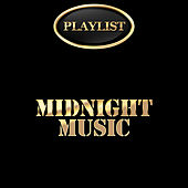 Midnight Music Playlist von Various Artists