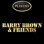 Barry Brown & Friends Playlist by Various Artists
