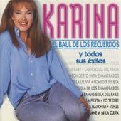 El Baúl de los Recuerdos y todos sus Exitos by Karina