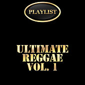 Ultimate Reggae, Vol. 1 Playlist by Various Artists