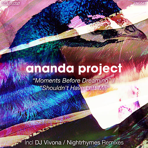 Play & Download Moment Before Dreaming / Shouldn't Have Left Me by Ananda Project | Napster