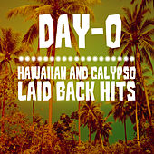 Play & Download Day-O: Hawaiian and Calypso Laid Back Hits by Various Artists | Napster