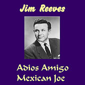 Play & Download Adios Amigo by Jim Reeves | Napster