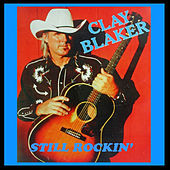 Still Rockin' by Clay Blaker