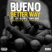 Play & Download Better Way (feat. Joe Blow & Yung Roe) by Bueno | Napster