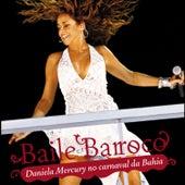 Play & Download Baile Barroco by Daniela Mercury | Napster