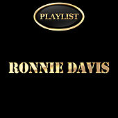 Ronnie Davis Playlist by Ronnie Davis