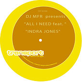 Play & Download All I Need (feat. Indra Jones) by DJ MFR | Napster