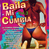 Baila Mi Cumbia Vol.3 by Various Artists