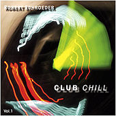 Play & Download Club Chill, Vol.1 by Robert Schroeder | Napster