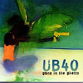 Play & Download Guns In The Ghetto by UB40 | Napster