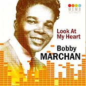 Look at My Heart by Bobby Marchan