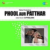 Phool Aur Patthar (Original Motion Picture Soundtrack) by Various Artists