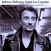 Play & Download Salut les copains (Remastered) by Johnny Hallyday | Napster