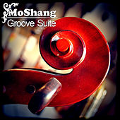 Play & Download Groove Suite by MoShang | Napster