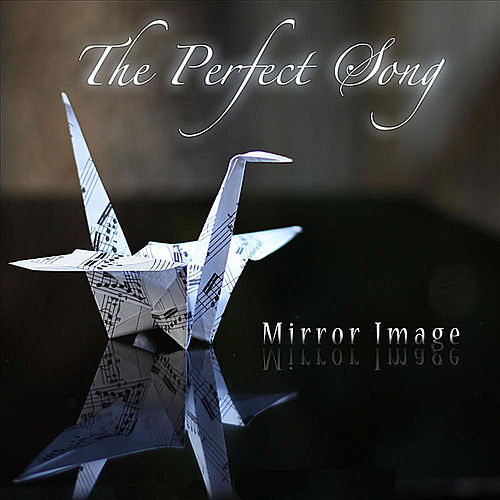 Play & Download The Perfect Song by Mirror Image | Napster