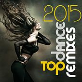 Play & Download Top Dance Remixes 2015 by Various Artists | Napster