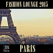 Play & Download Fashion Lounge 2015 Paris by Various Artists | Napster