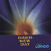 Dawn Of A New Day by Mike Longo
