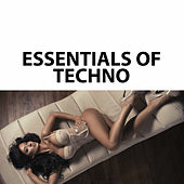 Play & Download Essentials of Techno by Various Artists | Napster