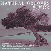 Play & Download Natural Grooves Finest Selection of NU DISCO, Vol. 3 by Various Artists | Napster