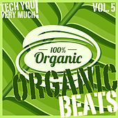 Play & Download Organic Beats, Vol. 5 by Various Artists | Napster