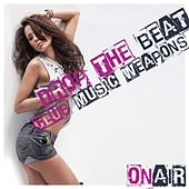 Play & Download Drop the Beat (Club Music Weapons) by Various Artists | Napster